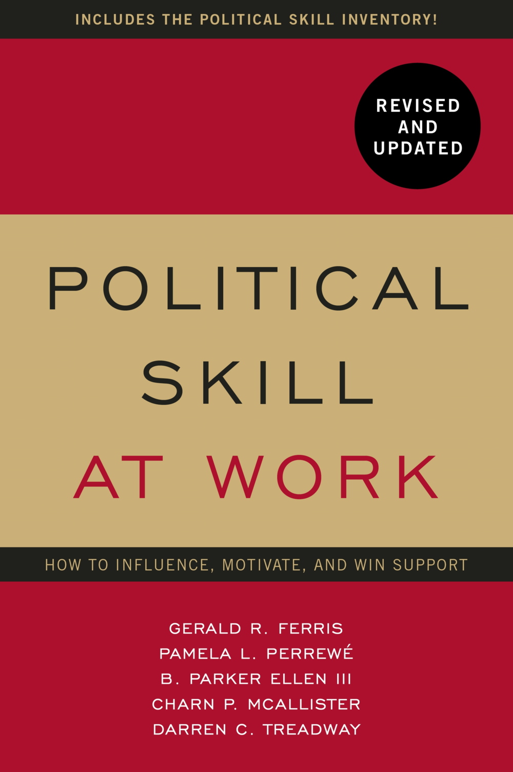 Political Skill at Work: How to Influence, Motivate, and Win Support